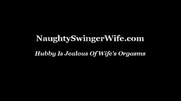 Hubby Is Jealous Of Wife'_s Orgasms